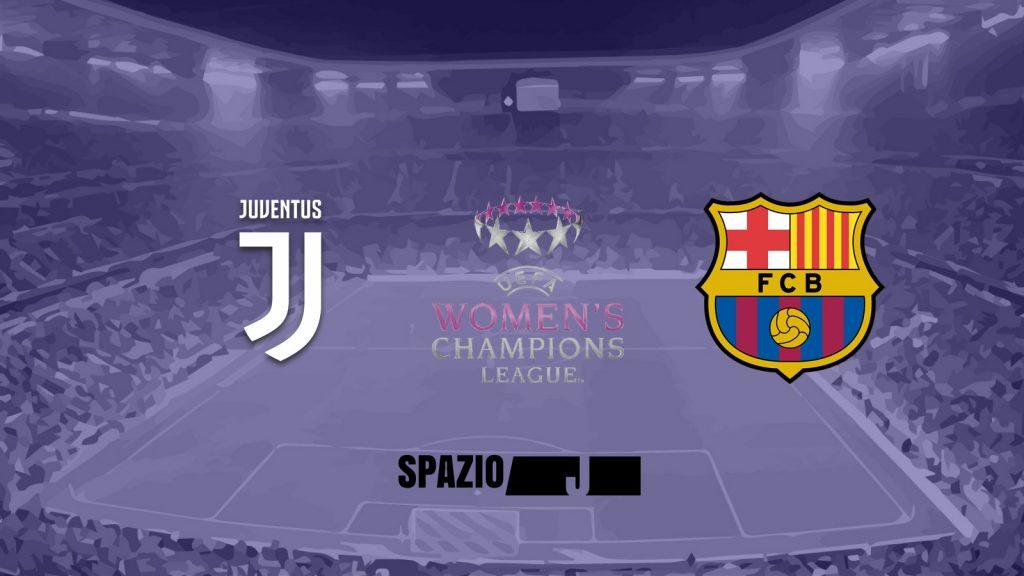 Juventus Women-Barcellona